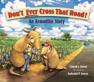 Don't Ever Cross That Road — An Armadillo Story